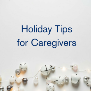Holiday Tips for Caregivers